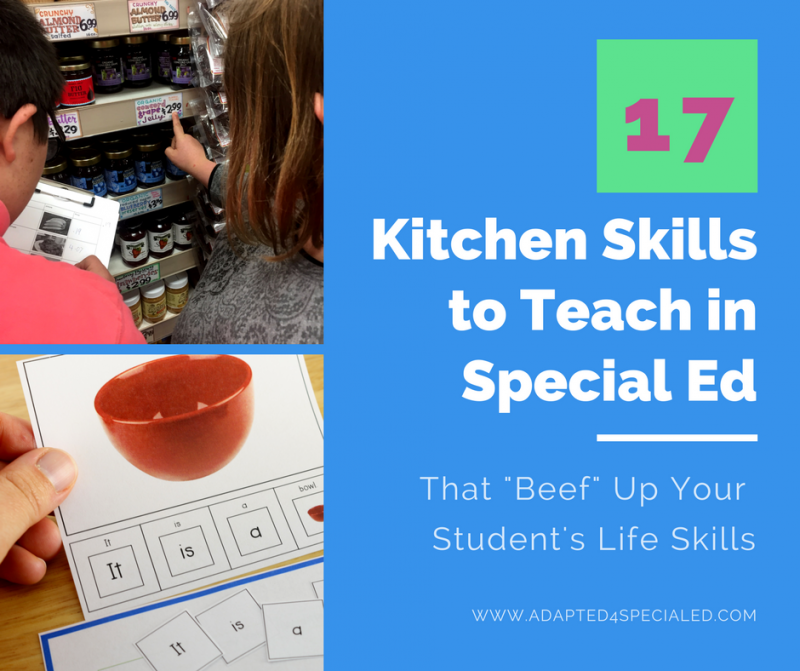 """17 Ideas to Teach Kitchen Skills In Special Ed That """"Beef"""" Up Your Student's Life Skills"""